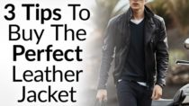3 Tips To Buying Perfect Leather Jacket | How To Buy Leather Coat